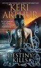 Destiny Kills by Keri Arthur (Paperback, 2008)