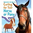 Winnie's Guide to Caring for Your Horse or Pony by Anita Ganeri (Paperback, 2014)