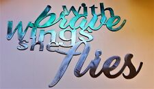 """WITH BRAVE WINGS SHE FLIES METAL WALL ART  16/"""" wide x 12 /"""" tall"""