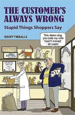 1 of 1 - The Customer's Always Wrong: Stupid Things Shoppers Say-ExLibrary