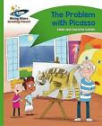Reading Planet - The Problem with Picasso - Green: Comet Street Kids by Rising Stars UK Ltd (Paperback, 2016)