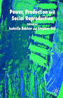 Power, Production and Social Reproduction: Human In/security in the Global Political Economy by Palgrave USA (Paperback, 2003)