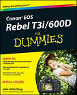 Canon EOS Rebel T3i/600D For Dummies by Julie Adair King (Paperback, 2011)