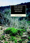 The Moss Flora of Britain and Ireland by A. J. E. Smith (Paperback, 2004)