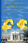 Bank Capital and Basel III Regulations: Implementation and Effects by Nova Science Publishers Inc (Hardback, 2015)