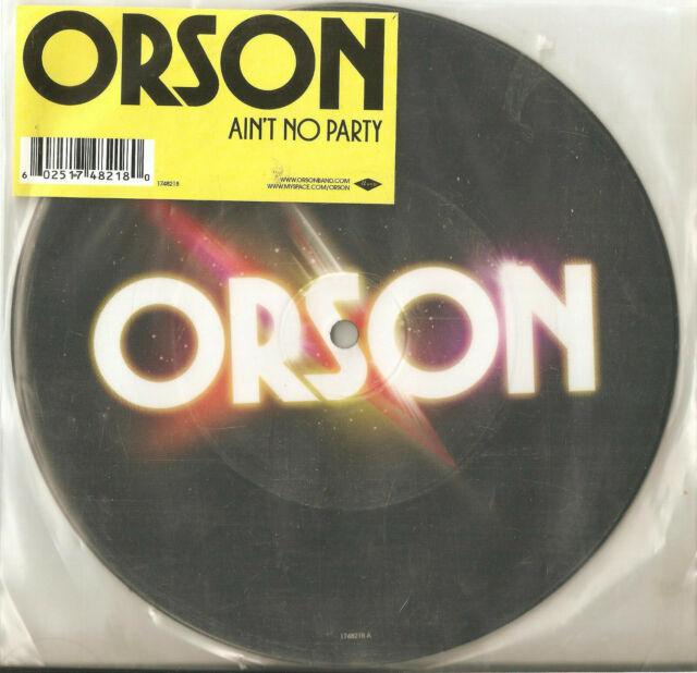 Orson-Ain't No Party (Pic-Disc) (Mercury 1748218) 2007