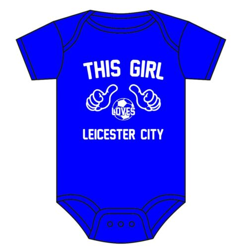 LEICESTER CITY BABY GROW BABY VEST THIS GIRL LOVES LEICESTER THE FOXES FC 0-18 M
