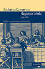 Society and Culture in the Huguenot World, 1559-1685 by Cambridge University Press (Paperback, 2007)