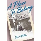 a Place to Belong 9781420887877 by Paul Miller Book