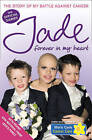 Forever in My Heart: The Story of My Battle Against Cancer by Jade Goody (Paperback, 2009)