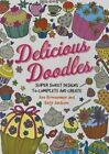 Delicious Doodles: Super Sweet Designs to Complete and Create by Ann Kronheimer (Paperback, 2014)