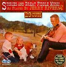 Stories and Great Fiddle Music by Jerry Rivers (CD, Mar-2011, Gusto Records)