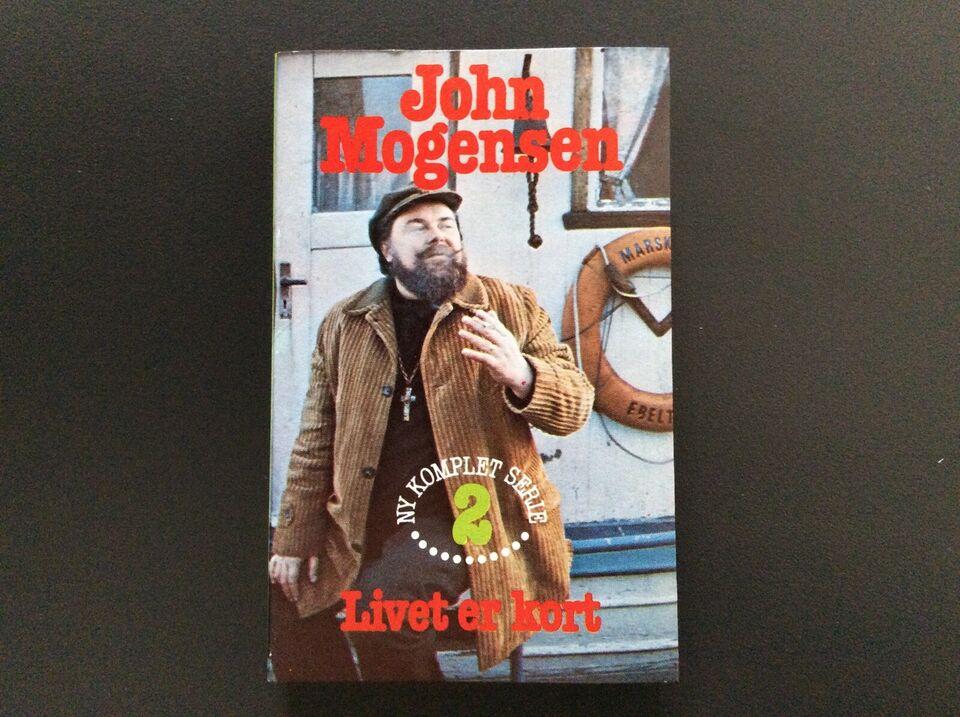 Bånd, John Mogensen, Livet er kort