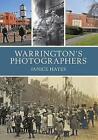 Warrington's Photographers by Culture Warrington, Janice Hayes (Paperback, 2015)