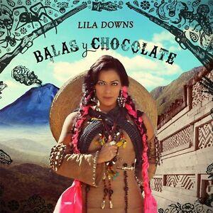 Balas-Y-Chocolate-Lila-Downs-CD-Sealed-New-2015