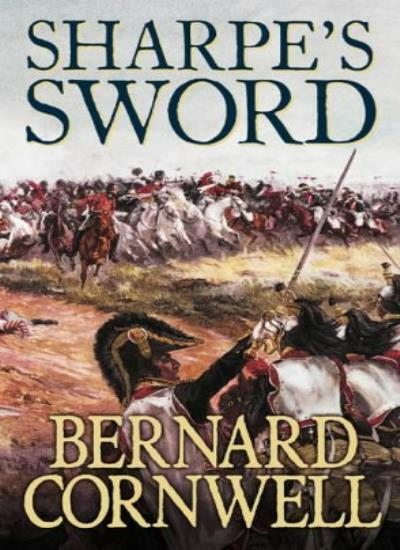 Sharpe's Sword By Bernard Cornwell. 9780006168348