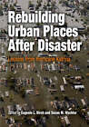 Rebuilding Urban Places After Disaster: Lessons from Hurricane Katrina by University of Pennsylvania Press (Paperback, 2006)