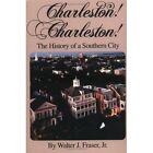 Charleston!, Charleston!: History of a Southern City by Walter J. Fraser (Hardback, 1990)