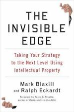 The Invisible Edge : Taking Your Strategy to the Next Level Using Intellectual Property by Mark Blaxill and Ralph Eckardt (2009, Hardcover)