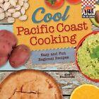 Cool Pacific Coast Cooking: Easy and Fun Regional Recipes: Easy and Fun Regional Recipes by Alex Kuskowski (Hardback, 2013)