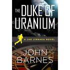 The Duke of Uranium by John Barnes (Paperback / softback, 2013)
