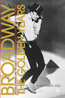 Broadway, the Golden Years: Jerome Robbins and the Great Choreographer-directors, 1940 to the Present by Robert Emmet Long (Paperback, 2006)