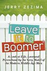 Leave It to Boomer a LOOK at Life Love and Parenthood by The V... 9781440194313