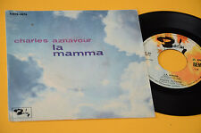 "CHARLES AZNAVOUR 7"" 45 (NO LP ) LA MAMMA 1°ST ORIG ITALY '60 EX"