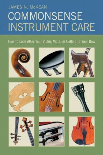 Commonsense Instrument Care How to Look After Your Violin Viola or Cel 000330444
