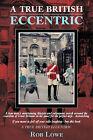 A True British Eccentric by Rob Lowe (Paperback, 2008)