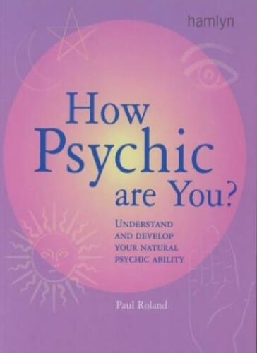 1 of 1 - How Psychic are You?: Understand and Develop Your Natural Psychic Ability By Pa