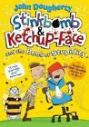 Stinkbomb and Ketchup-Face and the Bees of Stupidity by John Dougherty (Paperback, 2015)