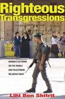 Righteous Transgressions: Women's Activism on the Israeli and Palestinian Religious Right by Lihi Ben Shitrit (Paperback, 2015)