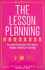 The Lesson Planning Handbook: Essential Strategies That Inspire Student Thinking & Learning by Peter Brunn (Paperback / softback, 2010)