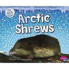 Arctic Shrews by Joy Frisch-Schmoll (Hardback, 2015)