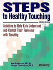 Steps to Healthy Touching: Activities to Help Kids Understand and Control Their Problems with Touching by Kee MacFarlane, Carolyn Cunningham (Paperback / softback, 2003)