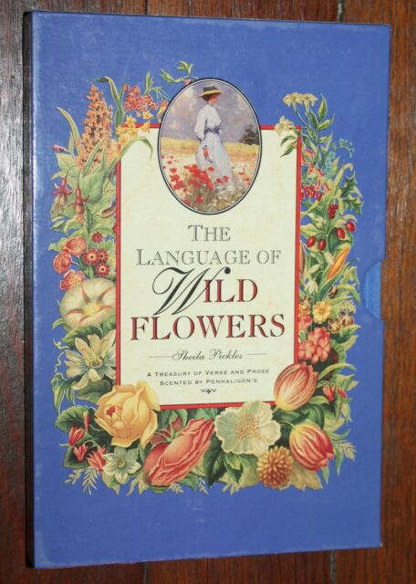 The Language of Wildflowers : A Treasury of Verse and Prose Scented by...