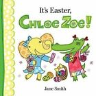 It's Easter, Chloe Zoe! by Jane Smith (Hardback, 2016)