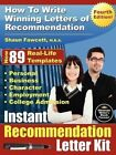 Instant Recommendation Letter Kit - How to Write Winning Letters of Recommendation - Fourth Edition by Shaun Fawcett (Paperback / softback, 2012)