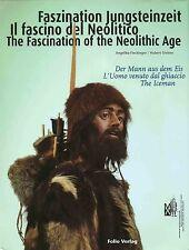 Ötzi - L'Uomo venuto dal ghiaccio - Der Mann aus dem Eis - The Iceman