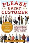Please Every Customer: Delivering Stellar Customer Service Across Cultures by Robert W. Lucas (Paperback, 2011)