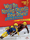 Why Do Moving Objects Slow Down?: A Look at Friction by Jennifer Boothroyd (Paperback / softback)