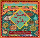 The Sweets of Araby: Enchanting Recipes from the Tales of the 1001 Arabian Nights by Muna Salloum, Leila Salloum Elias (Hardback, 2011)