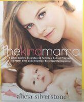 The Kind Mama -alicia Silverstone- Paperback