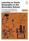 Learning to Teach Geography in the Secondary School: A Companion to School Experience by David Balderstone, David Lambert, Mary Biddulph (Paperback, 2015)
