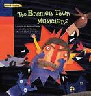 The Bremen Town Musicians by Brothers Grimm (Paperback / softback, 2016)