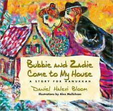 Bubbie and Zadie Come to My House : A Story for Hanukkah by Daniel Halevi...