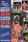 The Experts Pick Basketball's Best 50 Players in the Last 50 Years: Updated Through the 1997 Season by Ken Shouler (Paperback, 1998)