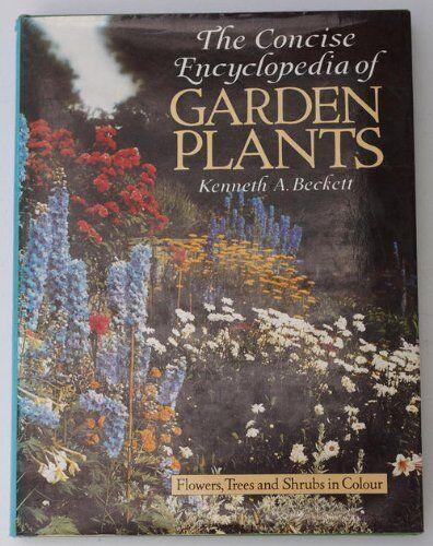 Concise Encyclopaedia of Garden Plants,Kenneth A. Beckett- 0856135348