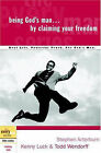 Being God's Man by Claiming Your Freedom by Todd Wendorff, Stephen Arterburn, Kenny Luck (Paperback, 2001)